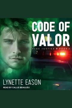 Code of valor [electronic resource] / Lynette Eason.