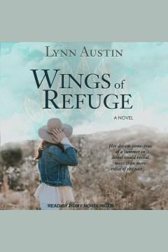 Wings of refuge [electronic resource] / Lynn Austin.
