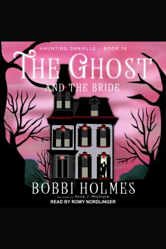 The ghost and the bride [electronic resource] / Bobbi Holmes and Anna J. McIntyre.