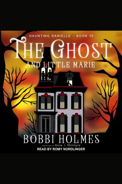 The ghost and little Marie [electronic resource] / Bobbi Holmes and Anna J. McIntyre.