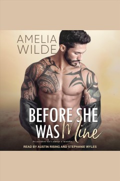 Before she was mine [electronic resource] / Amelia Wilde.