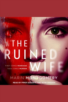 The ruined wife : psychological thriller [electronic resource] / Marin Montgomery.