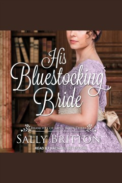 His bluestocking bride : a regency romance [electronic resource] / Sally Britton.