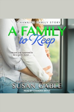 A family to keep [electronic resource] / Susan Gable.