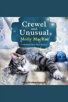 Crewel and unusual [electronic resource] / Molly MacRae.