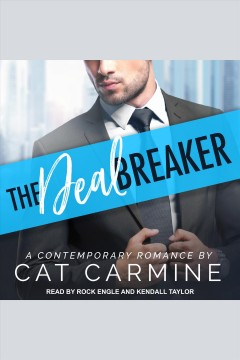 The deal breaker [electronic resource] / Cat Carmine.