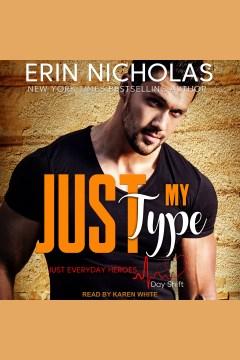 Just my type [electronic resource] / Erin Nicholas.