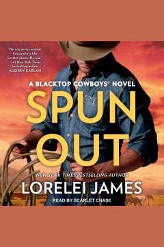 Spun out [electronic resource] / Lorelei James.