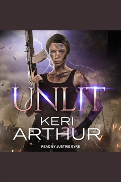 Unlit [electronic resource] / Keri Arthur.