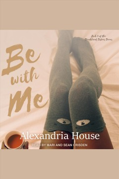 Be with me [electronic resource] / Alexandria House.