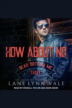 How about no [electronic resource] / Lani Lynn Vale.