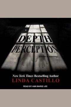 Depth perception [electronic resource] / Linda Castillo.