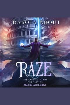 Raze [electronic resource] / Dakota Krout.