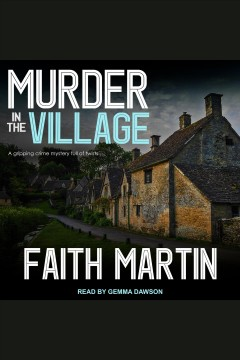 Murder in the village [electronic resource] / Faith Martin.