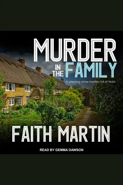 Murder in the family [electronic resource] / Faith Martin.