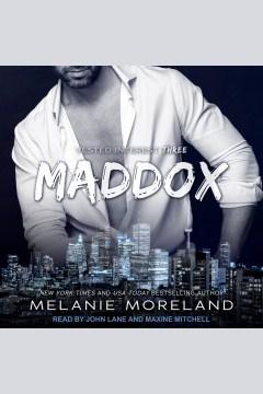 Maddox [electronic resource] / Melanie Moreland.