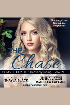 The chase [electronic resource] / Shayla Black, Jenna Jacob and Isabella Lapearl.