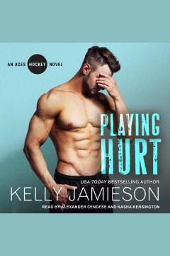 Playing hurt [electronic resource] / Kelly Jamieson.
