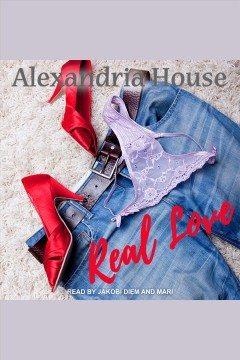 Real love [electronic resource] / Alexandria House.