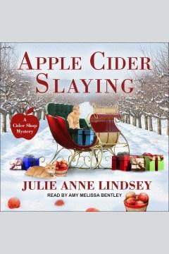 Apple cider slaying [electronic resource] / Julie Anne Lindsey.