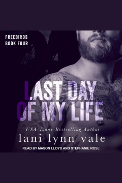 Last day of my life [electronic resource] / Lani Lynn Vale.
