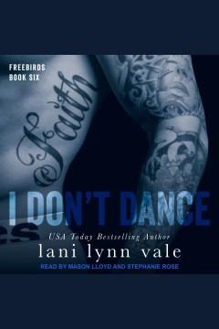 I don't dance [electronic resource] / Lani Lynn Vale.