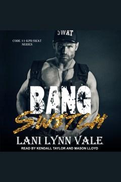Bang switch [electronic resource] / Lani Lynn Vale.