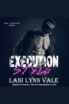 Execution style [electronic resource] / Lani Lynn Vale.