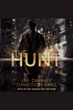 The hunt [electronic resource] / J.M. Dabney and Davidson King.