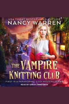 The vampire knitting club [electronic resource] / Nancy Waren.