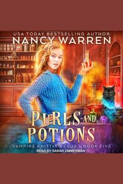 Purls and potions [electronic resource] / Nancy Warren.