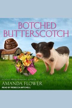 Botched butterscotch [electronic resource] / Amanda Flower.