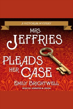 Mrs. Jeffries pleads her case [electronic resource] / Emily Brightwell.