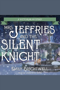 Mrs. Jeffries and the silent knight [electronic resource] / Emily Brightwell.
