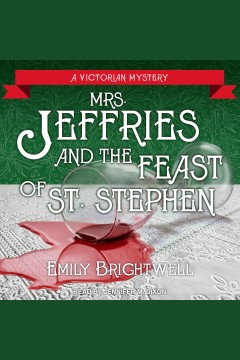 Mrs. Jeffries and the feast of St. Stephen [electronic resource] / Emily Brightwell.