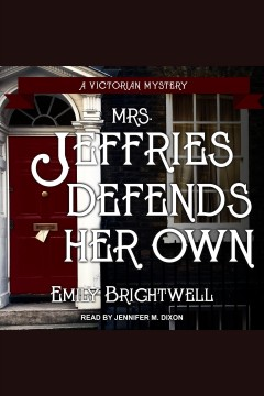 Mrs. Jeffries defends her own [electronic resource] / Emily Brightwell.