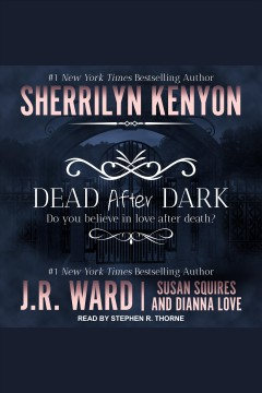 Dead after dark [electronic resource] / Sherrilyn Kenyon [and others].