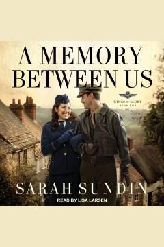 A memory between us [electronic resource] / Sarah Sundin.