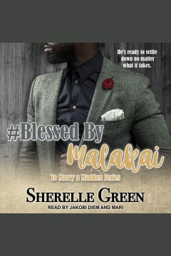 #Blessed by Malakai [electronic resource] / Sherelle Green.