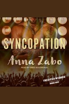 Syncopation [electronic resource] / Anna Zabo.