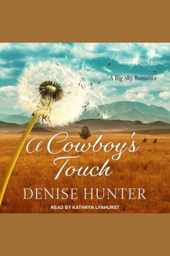 A cowboy's touch [electronic resource] / Denise Hunter.