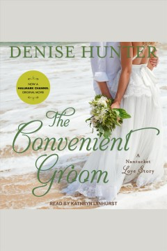 The convenient groom [electronic resource] / Denise Hunter.
