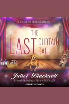 The last curtain call [electronic resource] / Juliet Blackwell.