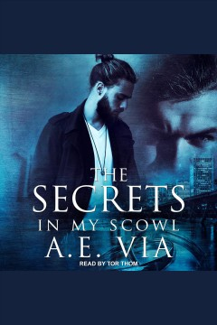 The secrets in my scowl [electronic resource] / A.E. Via.