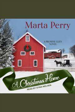 A Christmas home [electronic resource] / Marta Perry.