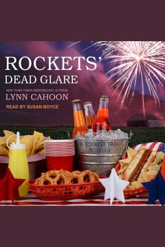 Rockets' dead glare [electronic resource] : Tourist Trap Mystery Series, Book 9.25 / Lynn Cahoon