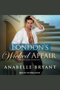 London's wicked affair [electronic resource] / Anabelle Bryant.