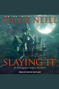 Slaying it [electronic resource] / Chloe Neill.