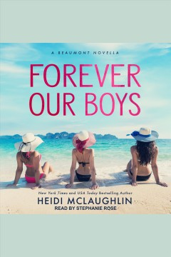 Forever our boys : the Beaumont series novella [electronic resource] / Heidi McLaughlin.