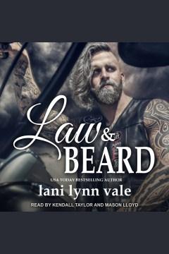 Law & beard [electronic resource] / Lani Lynn Vale.
